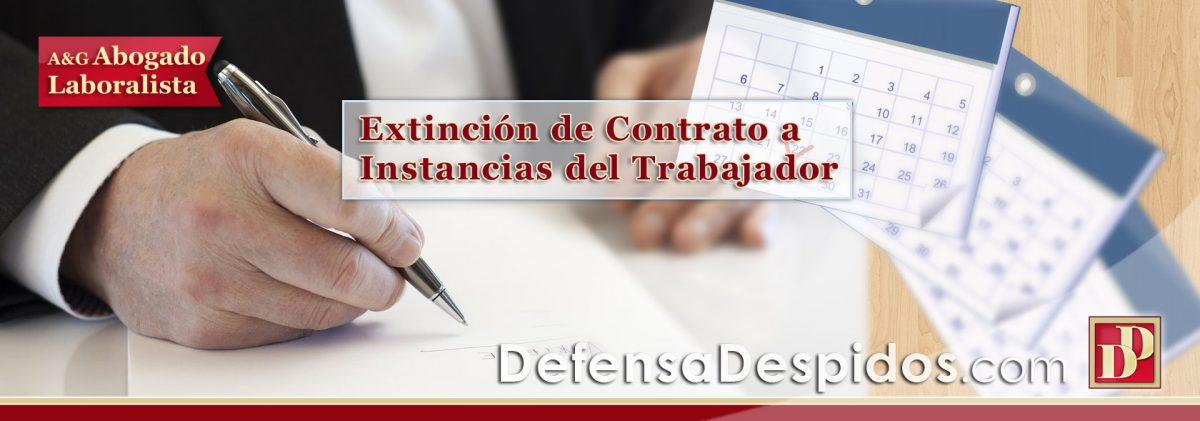 Extinción del Contrato por Voluntad del Trabajador con Indemnización y Paro