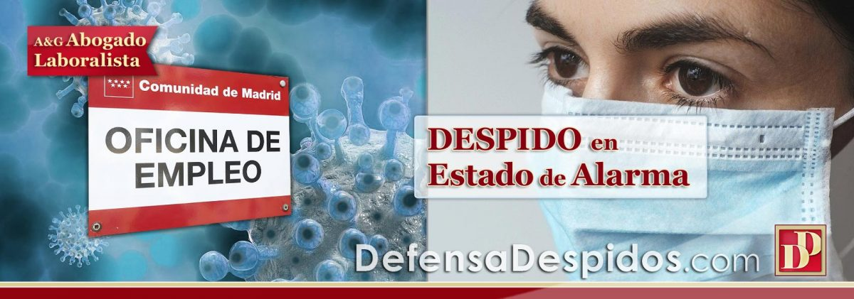DESPIDO en Estado de Alarma por Coronavirus: ¿Es Legal?
